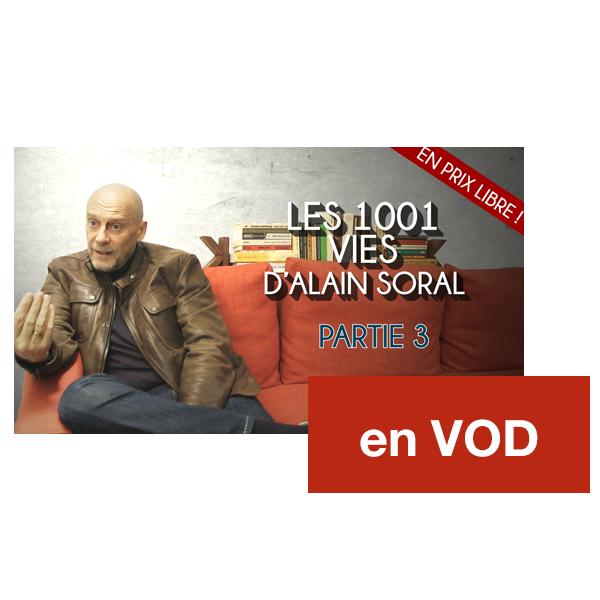 Les 1001 vies d'Alain Soral – Partie 3